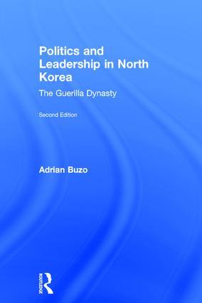 Politics and Leadership in North Korea: The Guerilla Dynasty book cover