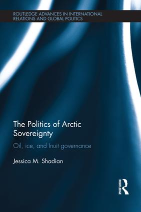The Politics of Arctic Sovereignty: Oil, Ice, and Inuit Governance book cover