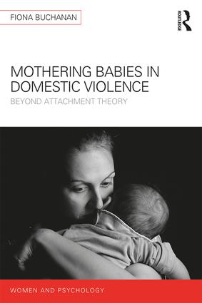 Mothering Babies in Domestic Violence: Beyond Attachment Theory book cover