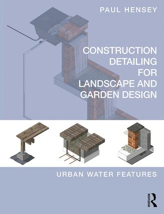Construction Detailing for Landscape and Garden Design: Urban Water Features book cover