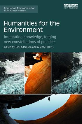 Humanities for the Environment: Integrating knowledge, forging new constellations of practice (Hardback) book cover