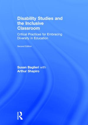Disability Studies and the Inclusive Classroom: Critical Practices for Embracing Diversity in Education, 2nd Edition (Hardback) book cover