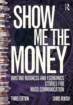 Show Me the Money: Writing Business and Economics Stories for Mass Communication book cover