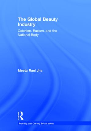 The Global Beauty Industry: Colorism, Racism, and the National Body, 1st Edition (Hardback) book cover