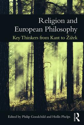 Religion and European Philosophy: Key Thinkers from Kant to Žižek (Paperback) book cover