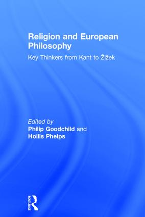 Religion and European Philosophy: Key Thinkers from Kant to Žižek, 1st Edition (Hardback) book cover