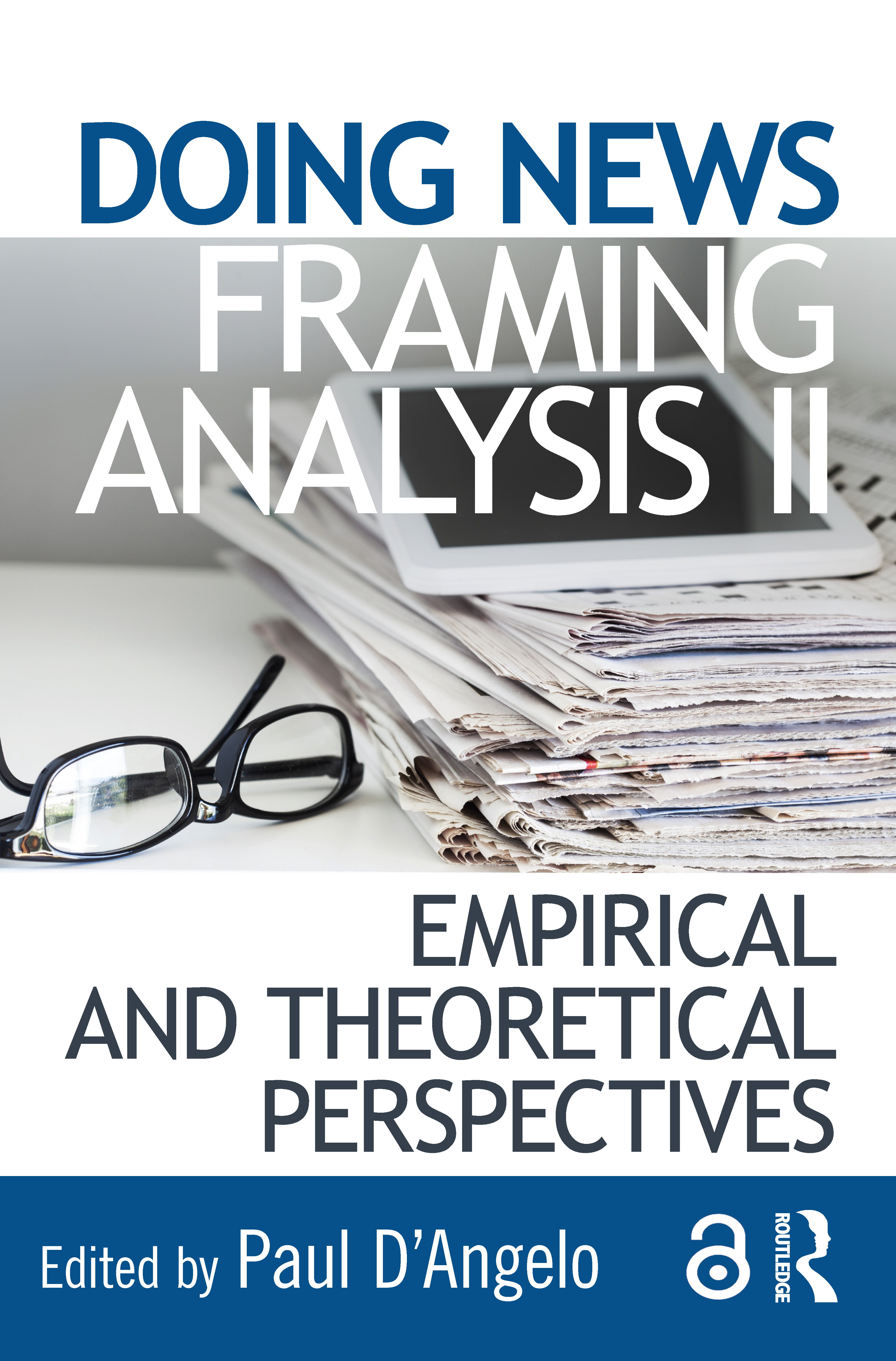 Doing News Framing Analysis II: Empirical and Theoretical Perspectives, 1st Edition (Paperback) book cover