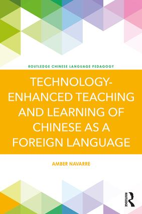 Technology-Enhanced Teaching and Learning of Chinese as a Foreign Language: 1st Edition (e-Book) book cover