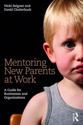 Mentoring New Parents at Work: A Guide for Businesses and Organisations, 1st Edition (Paperback) book cover