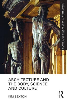 Architecture and the Body, Science and Culture (Hardback) book cover
