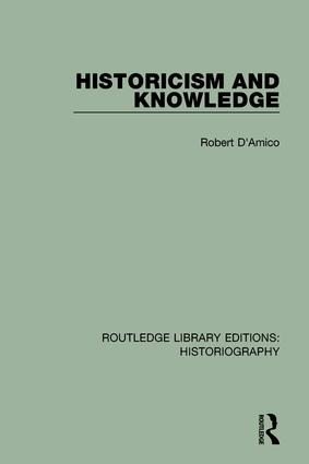 Historicism and Knowledge: 1st Edition (Hardback) book cover