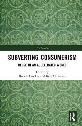 Subverting Consumerism: Reuse in an Accelerated World book cover