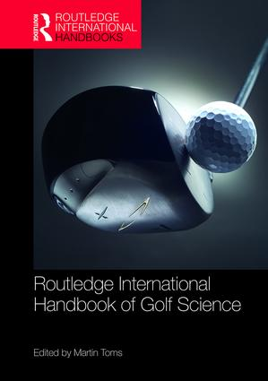 Routledge International Handbook of Golf Science: 1st Edition (Hardback) book cover