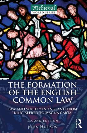 The Formation of the English Common Law: Law and Society in England from King Alfred to Magna Carta book cover