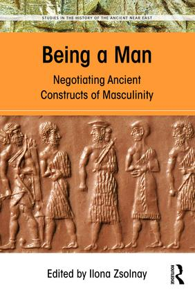 Being a Man: Negotiating Ancient Constructs of Masculinity book cover