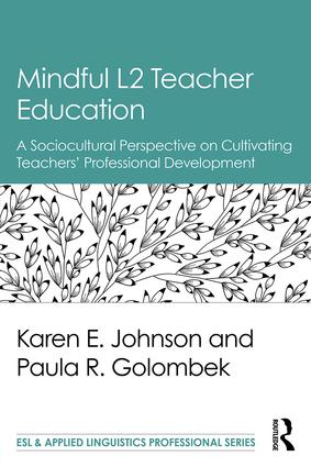 Mindful L2 Teacher Education: A Sociocultural Perspective on Cultivating Teachers' Professional Development (Paperback) book cover