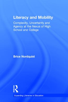 Literacy and Mobility: Complexity, Uncertainty, and Agency at the Nexus of High School and College, 1st Edition (Hardback) book cover