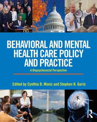 Behavioral and Mental Health Care Policy and Practice: A Biopsychosocial Perspective (Paperback) book cover
