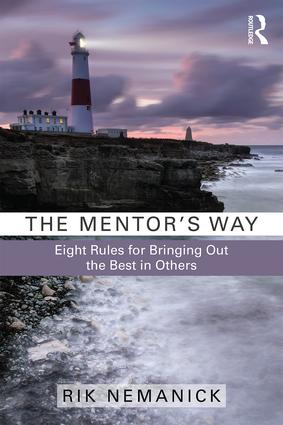 The Mentor's Way: Eight Rules for Bringing Out the Best in Others, 1st Edition (Paperback) book cover