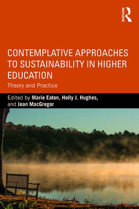 Contemplative Approaches to Sustainability in Higher Education: Theory and Practice (Paperback) book cover