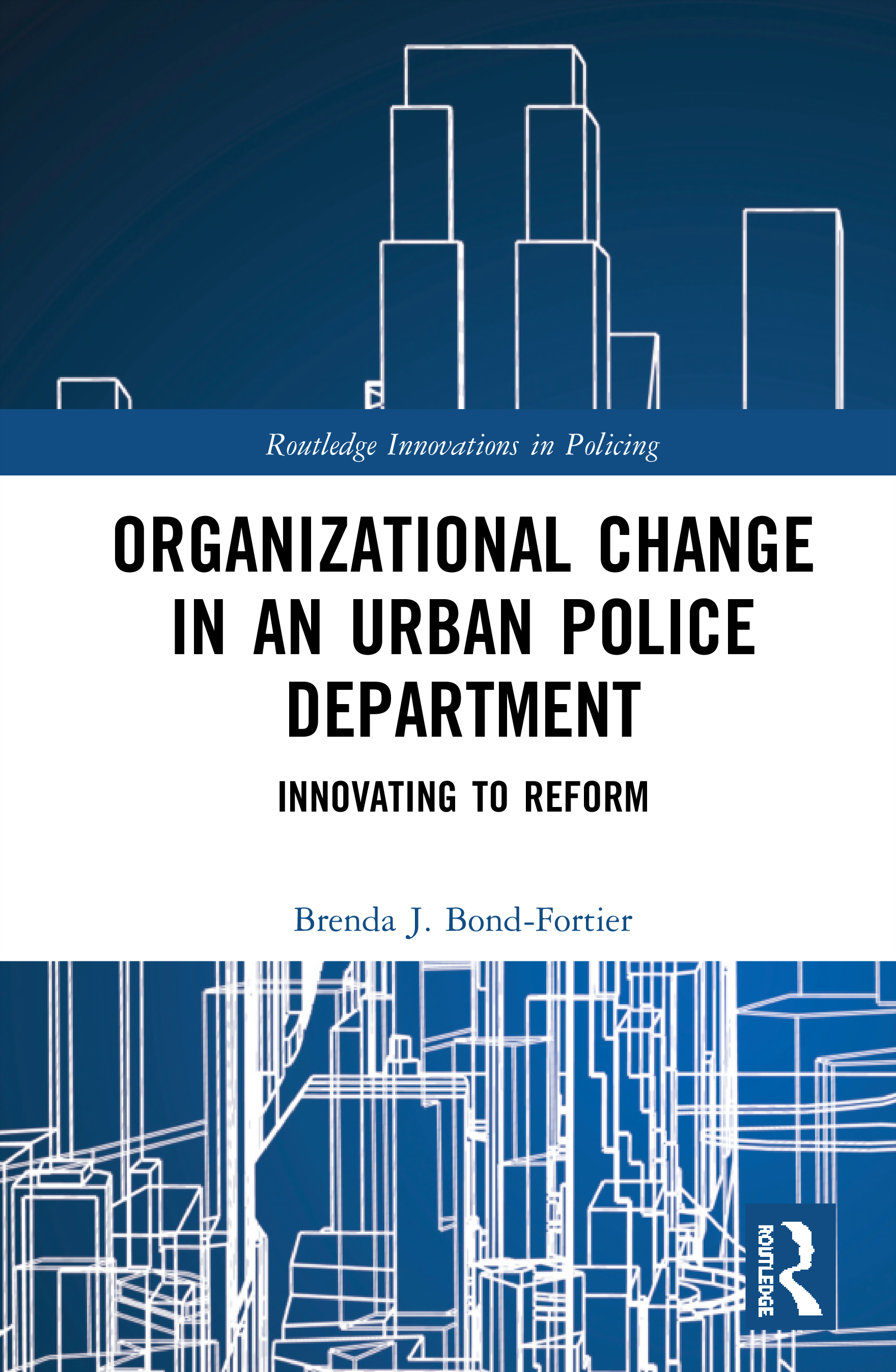 Organizational Change in an Urban Police Department: Innovating to Reform book cover