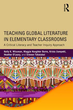 Teaching Global Literature in Elementary Classrooms: A Critical Literacy and Teacher Inquiry Approach, 1st Edition (Paperback) book cover