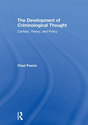 The Development of Criminological Thought: Context, Theory and Policy book cover