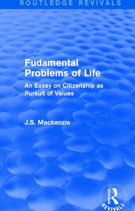 Fudamental Problems of Life: An Essay on Citizenship as Pursuit of Values, 1st Edition (Paperback) book cover