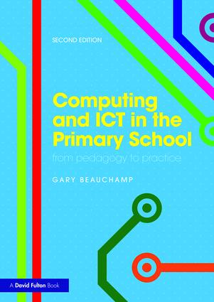 Computing and ICT in the Primary School: From pedagogy to practice book cover