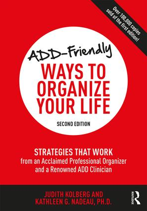 ADD-Friendly Ways to Organize Your Life: Strategies that Work from an Acclaimed Professional Organizer and a Renowned ADD Clinician, 2nd Edition (Paperback) book cover