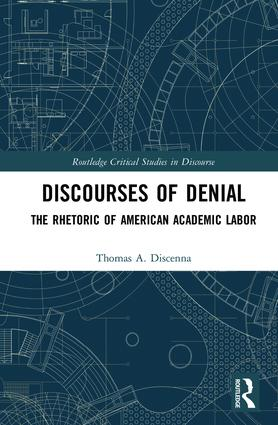 Discourses of Denial: The Rhetoric of American Academic Labor book cover