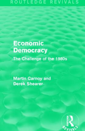 Economic Democracy (Routledge Revivals): The Challenge of the 1980s, 1st Edition (Hardback) book cover