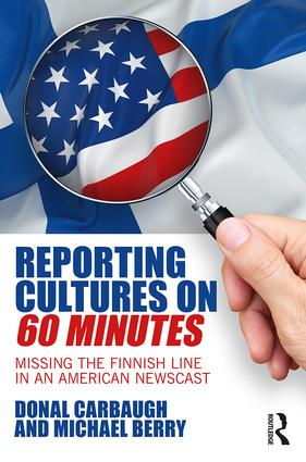 Reporting Cultures on 60 Minutes: Missing the Finnish Line in an American Newscast (Paperback) book cover