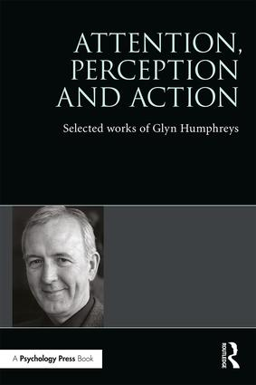 Attention, Perception and Action: Selected Works of Glyn Humphreys book cover