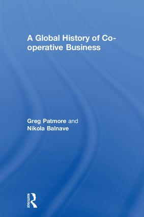 A Global History of Co-operative Business: 1st Edition (Hardback) book cover
