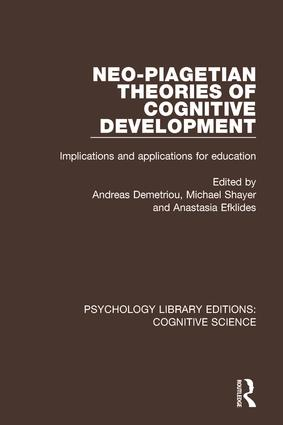 Neo-Piagetian Theories of Cognitive Development: Implications and Applications for Education, 1st Edition (Paperback) book cover