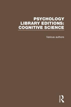 Psychology Library Editions: Cognitive Science: 27 Volume Set, 1st Edition (Hardback) book cover