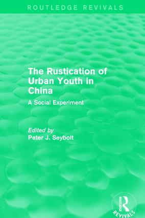 The Rustication of Urban Youth in China: A Social Experiment, 1st Edition (Hardback) book cover