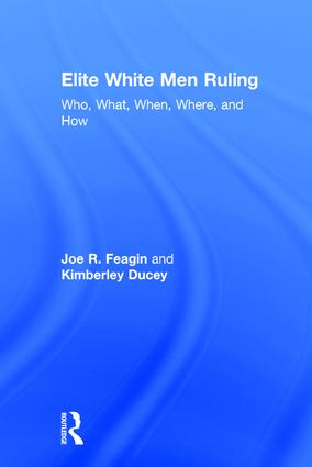 Elite White Men Ruling: Who, What, When, Where, and How, 1st Edition (Hardback) book cover