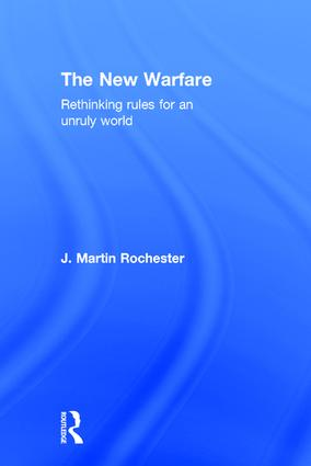The New Warfare: Rethinking Rules for an Unruly World, 1st Edition (Hardback) book cover