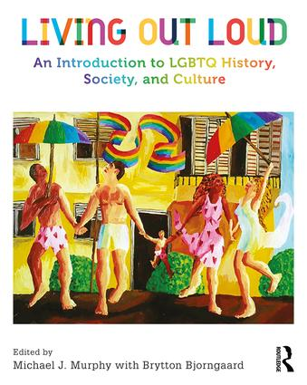 Living Out Loud: An Introduction to LGBTQ History, Society, and Culture book cover