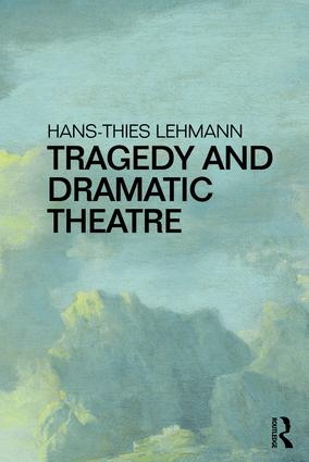 Tragedy and Dramatic Theatre: 1st Edition (Paperback) book cover