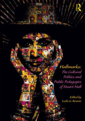 Hallmarks: The Cultural Politics and Public Pedagogies of Stuart Hall (Hardback) book cover