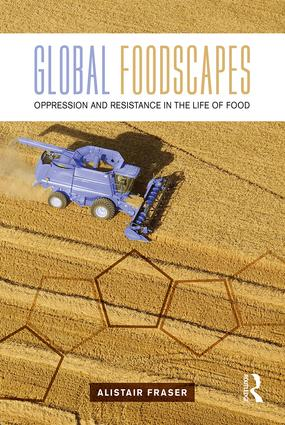Global Foodscapes: Oppression and resistance in the life of food book cover