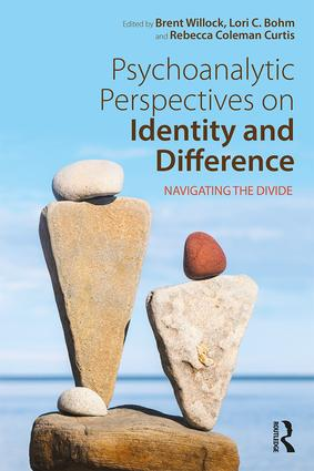 Psychoanalytic Perspectives on Identity and Difference: Navigating the Divide, 1st Edition (Paperback) book cover
