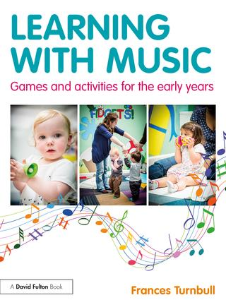 Learning with Music: Games and Activities for the Early Years book cover