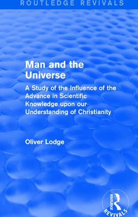 Man and the Universe: A Study of the Influence of the Advance in Scientific Knowledge upon our Understanding of Christianity book cover