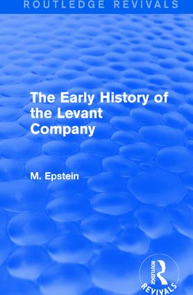 The Early History of the Levant Company: 1st Edition (Paperback) book cover