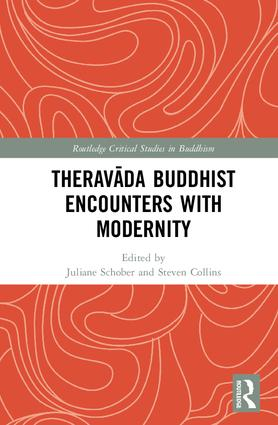 Theravāda Buddhist Encounters with Modernity: 1st Edition (Hardback) book cover
