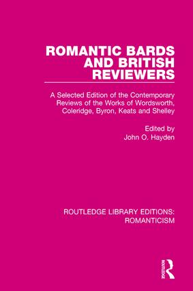 Romantic Bards and British Reviewers: A Selected Edition of Contemporary Reviews of the Works of Wordsworth, Coleridge, Byron, Keats and Shelley book cover